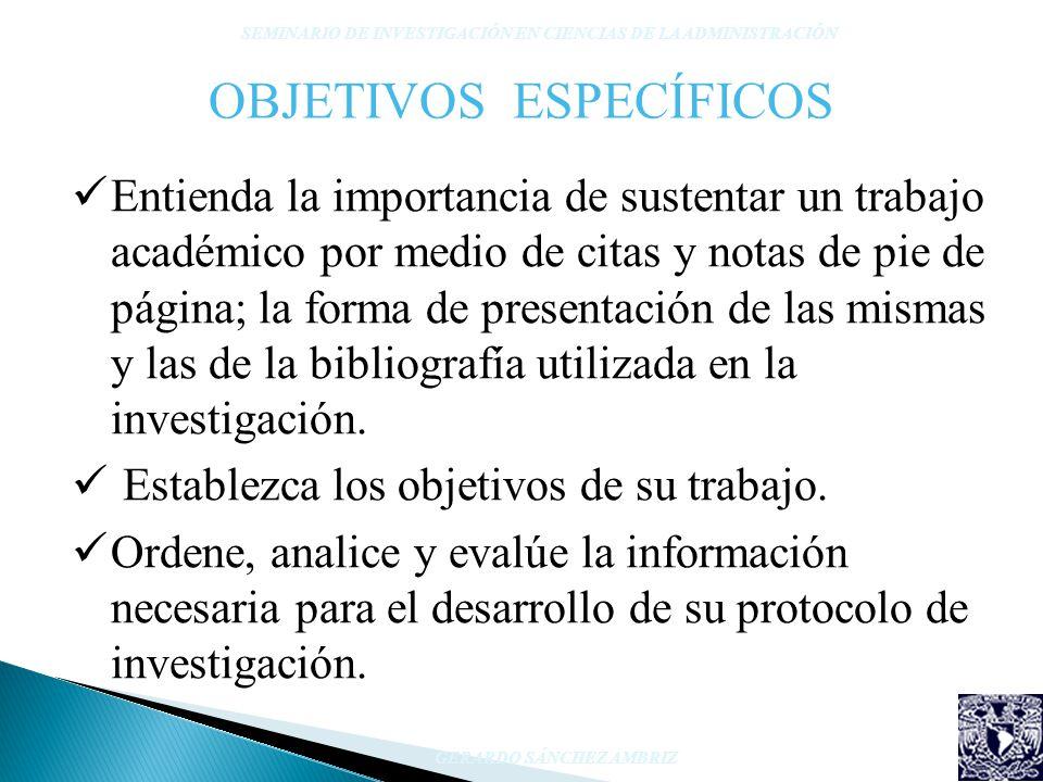 OBJETIVOS ESPECÍFICOS Entienda la importancia de sustentar un trabajo académico por medio de citas y notas de pie de página; la forma de presentación