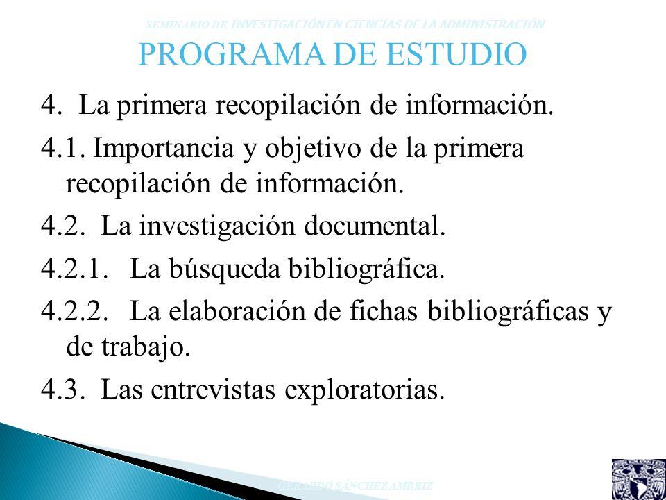 PROGRAMA DE ESTUDIO 4. La primera recopilación de información. 4.1. Importancia y objetivo de la primera recopilación de información. 4.2. La investig