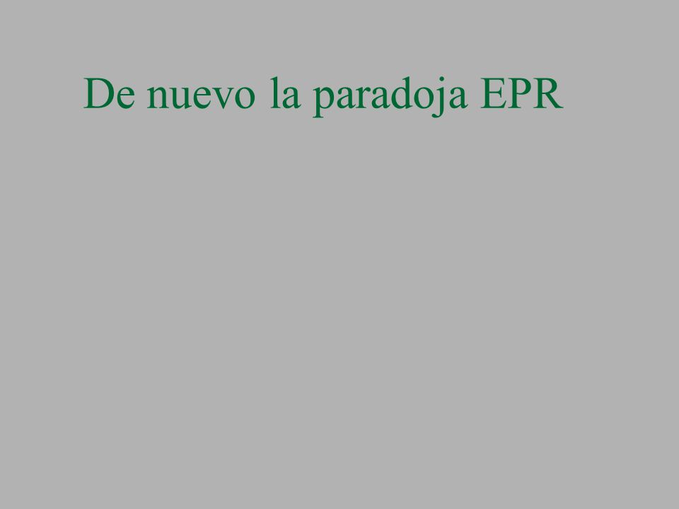 De nuevo la paradoja EPR