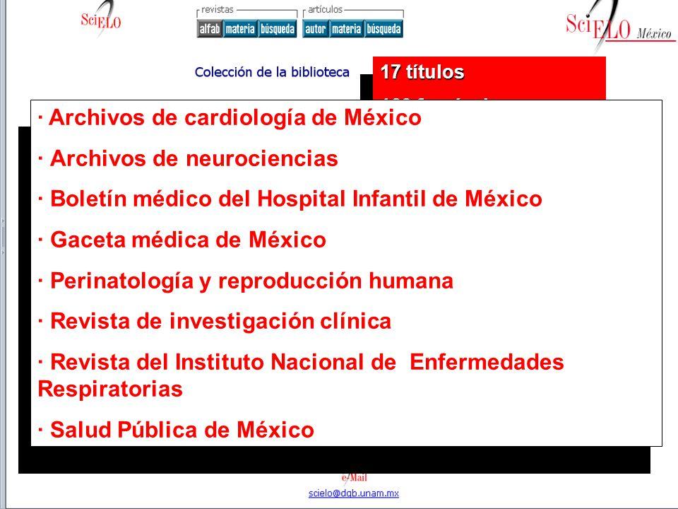 17 títulos 160 fascículos Más de 2,000 artículos 17 títulos 160 fascículos Más de 2,000 artículos · Archivos de cardiología de México · Archivos de ne