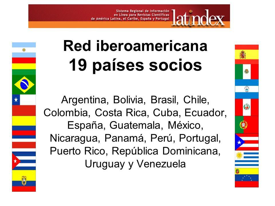 Red iberoamericana 19 países socios Argentina, Bolivia, Brasil, Chile, Colombia, Costa Rica, Cuba, Ecuador, España, Guatemala, México, Nicaragua, Pana