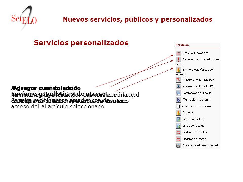 Nuevos servicios, públicos y personalizados Servicios personalizados Envíame estadísticas de acceso Permite recibir datos estadísticos de acceso del a