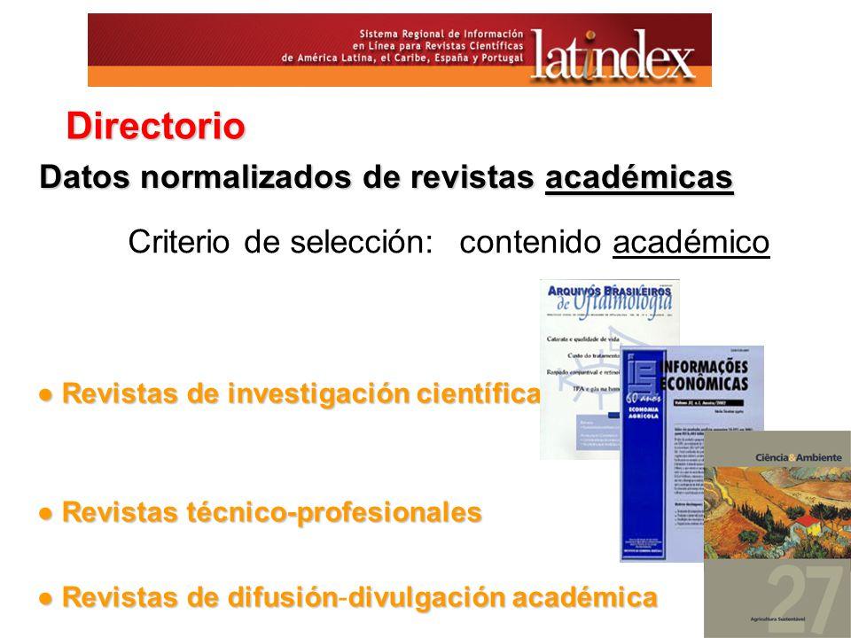 Criterio de selección: contenido académico Revistas de investigación científica Revistas de investigación científica Revistas técnico-profesionales Re