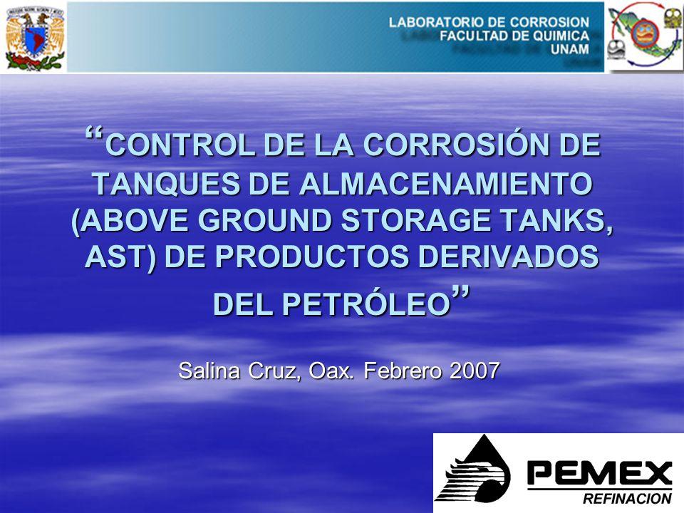 CONTROL DE LA CORROSIÓN DE TANQUES DE ALMACENAMIENTO (ABOVE GROUND STORAGE TANKS, AST) DE PRODUCTOS DERIVADOS DEL PETRÓLEO CONTROL DE LA CORROSIÓN DE