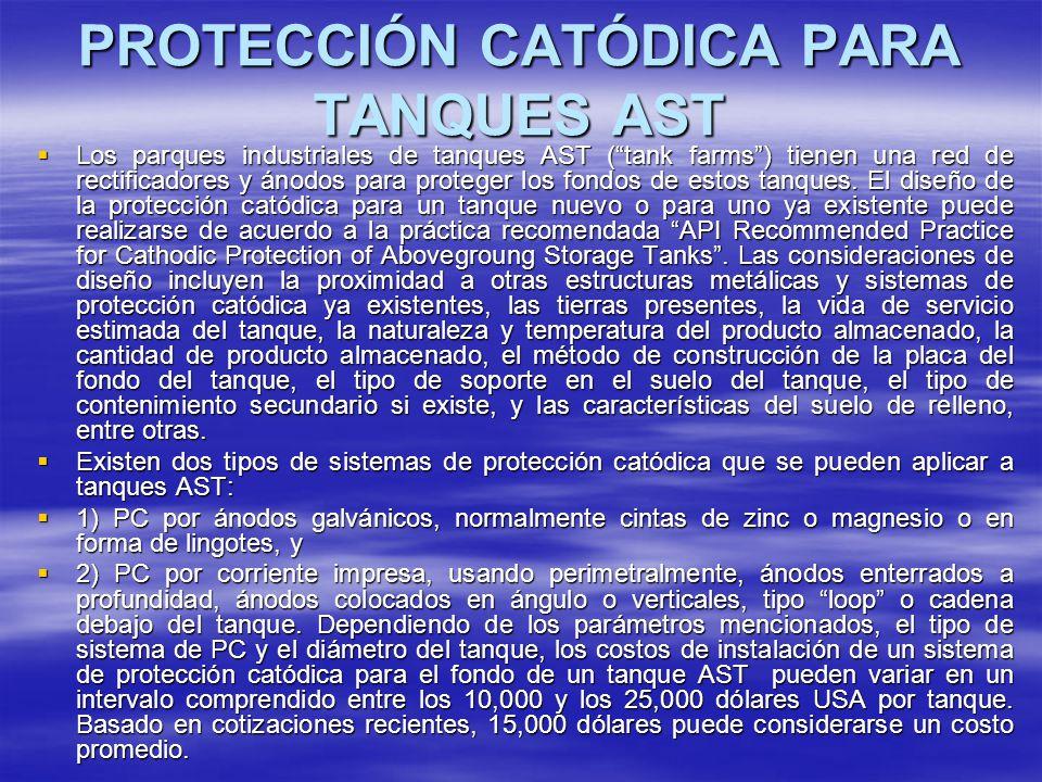 PROTECCIÓN CATÓDICA PARA TANQUES AST Los parques industriales de tanques AST (tank farms) tienen una red de rectificadores y ánodos para proteger los