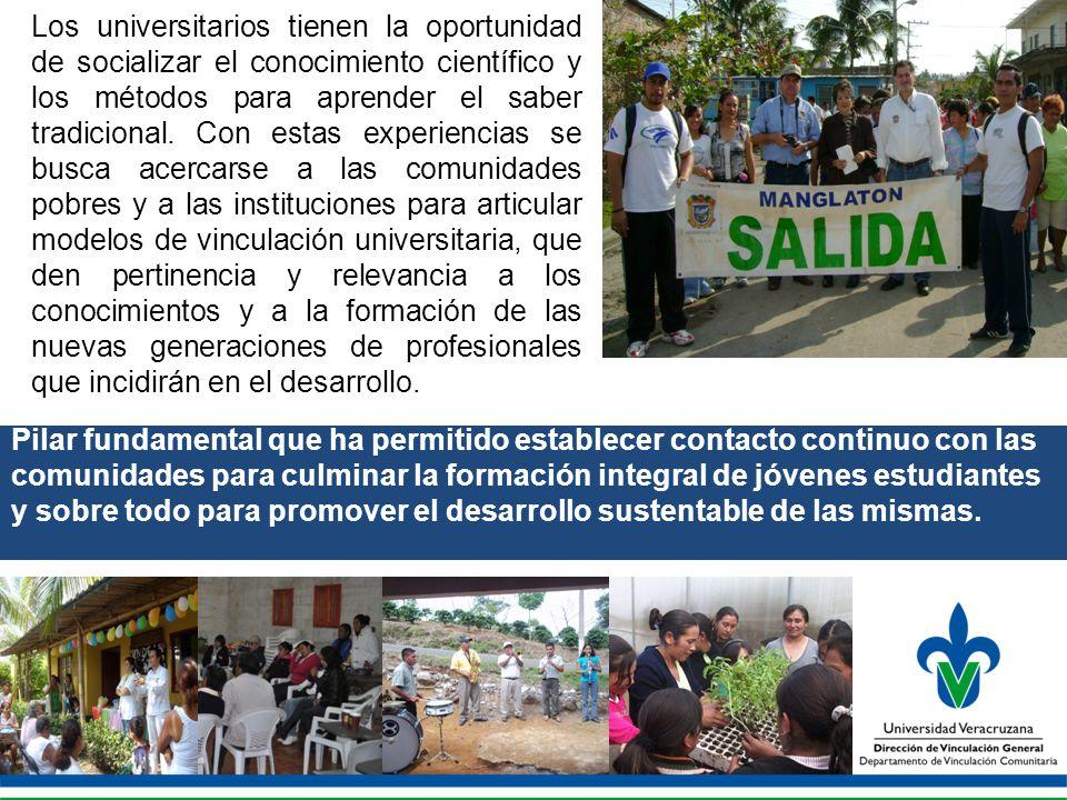 Pilar fundamental que ha permitido establecer contacto continuo con las comunidades para culminar la formación integral de jóvenes estudiantes y sobre todo para promover el desarrollo sustentable de las mismas.