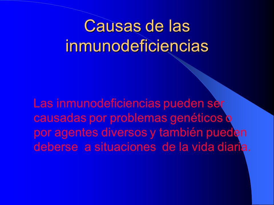 Causas de las inmunodeficiencias Las inmunodeficiencias pueden ser causadas por problemas genéticos o por agentes diversos y también pueden deberse a
