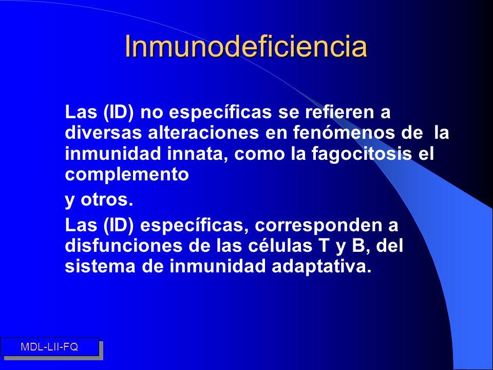 Inmunodeficiencia Las (ID) no específicas se refieren a diversas alteraciones en fenómenos de la inmunidad innata, como la fagocitosis el complemento