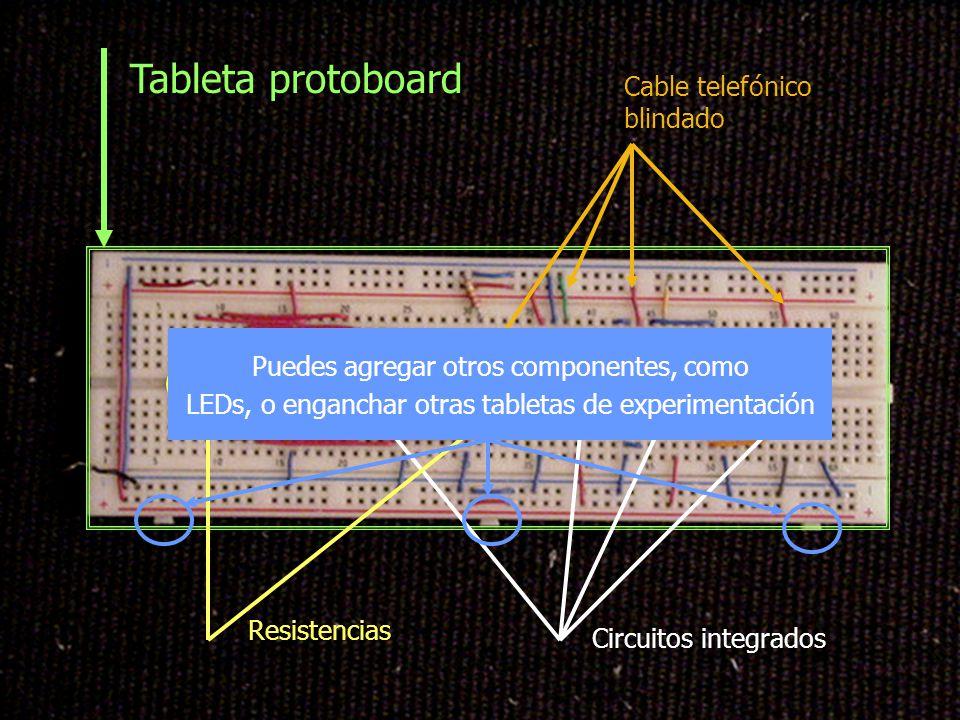 Tableta protoboard Cable telefónico blindado Circuitos integrados Resistencias Puedes agregar otros componentes, como LEDs, o enganchar otras tabletas