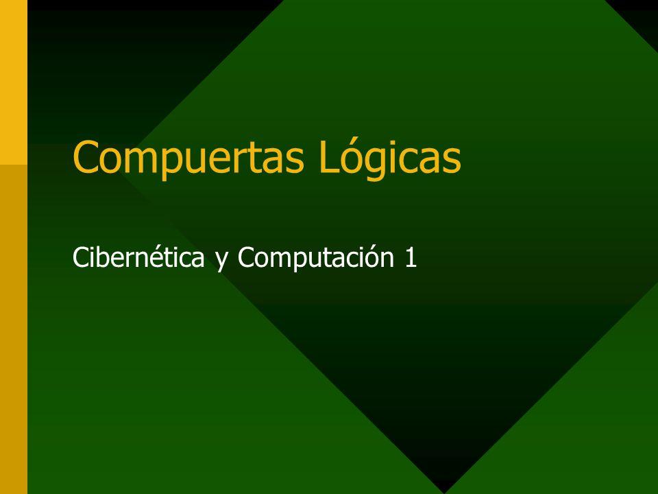 Compuertas Lógicas Cibernética y Computación 1