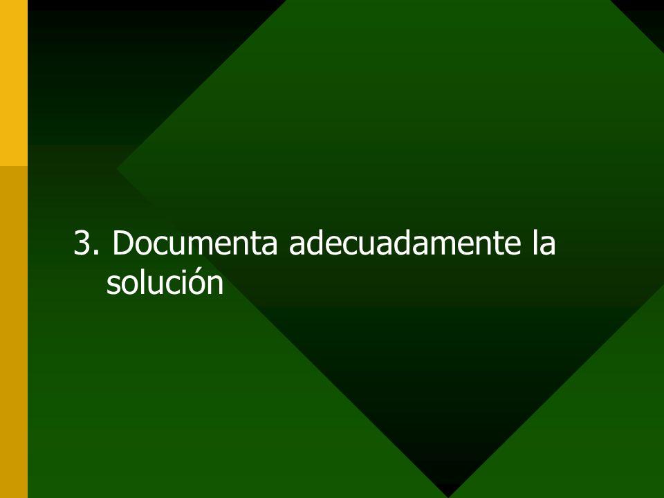 3. Documenta adecuadamente la solución