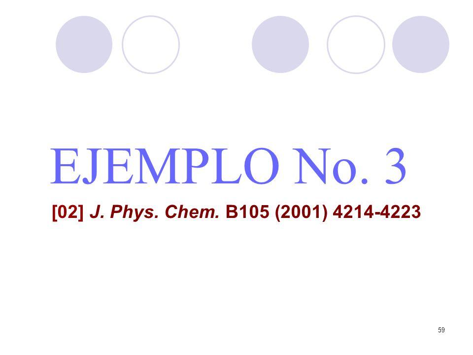 59 EJEMPLO No. 3 [02] J. Phys. Chem. B105 (2001) 4214-4223