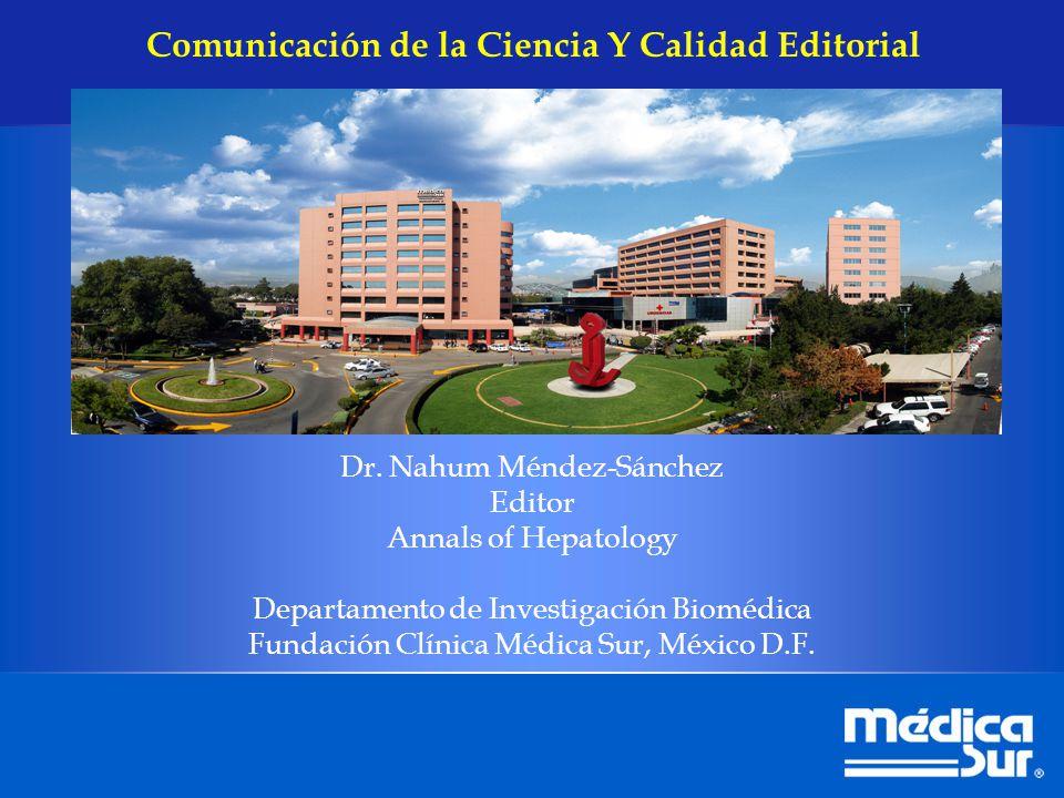 Dr. Nahum Méndez-Sánchez Editor Annals of Hepatology Departamento de Investigación Biomédica Fundación Clínica Médica Sur, México D.F. Comunicación de