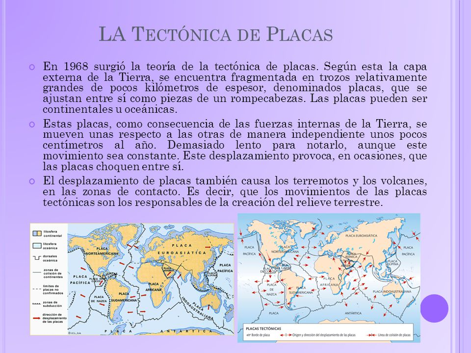 LA T ECTÓNICA DE P LACAS En 1968 surgió la teoría de la tectónica de placas.