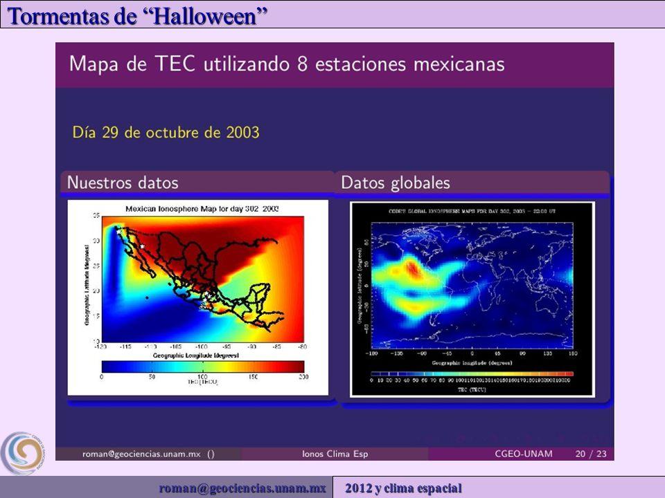 roman@geociencias.unam.mx 2012 y clima espacial Tormentas de Halloween