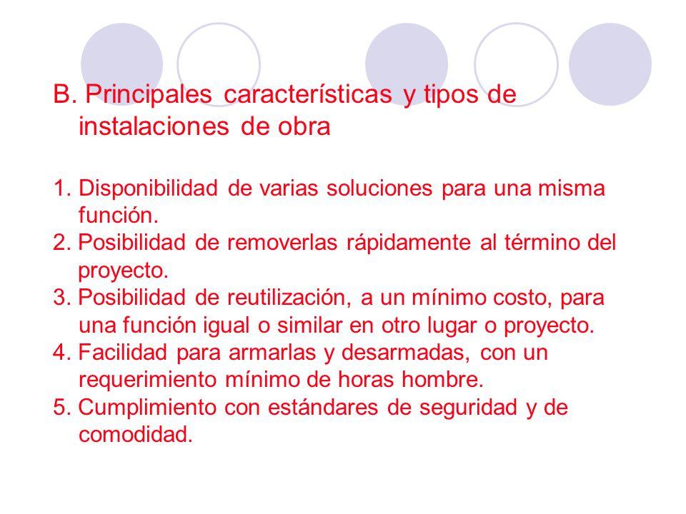 B. Principales características y tipos de instalaciones de obra 1.Disponibilidad de varias soluciones para una misma función. 2. Posibilidad de remove