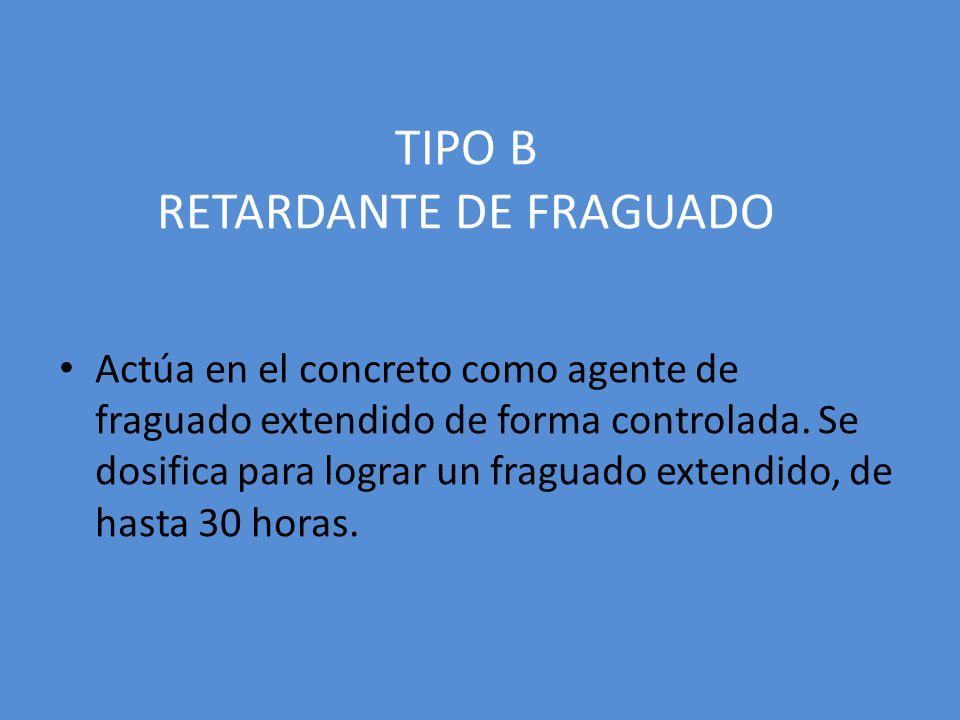 TIPO B RETARDANTE DE FRAGUADO Actúa en el concreto como agente de fraguado extendido de forma controlada. Se dosifica para lograr un fraguado extendid