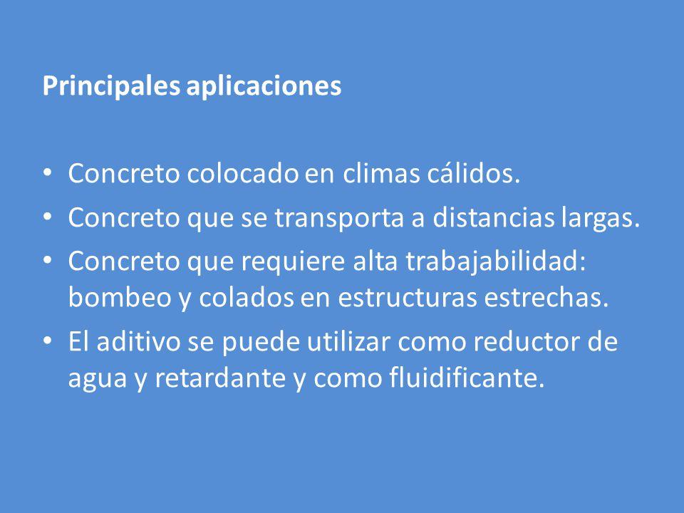 Principales aplicaciones Concreto colocado en climas cálidos.