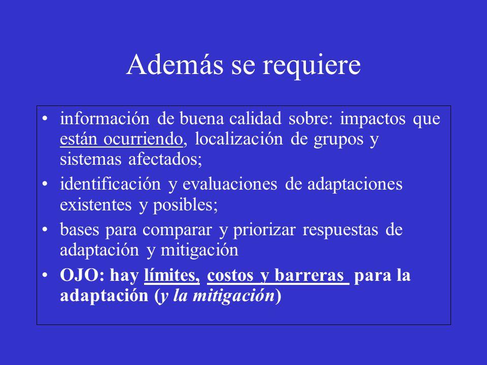 Además se requiere información de buena calidad sobre: impactos que están ocurriendo, localización de grupos y sistemas afectados; identificación y ev