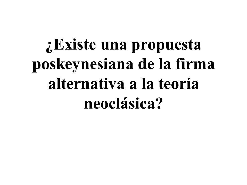 ¿Existe una propuesta poskeynesiana de la firma alternativa a la teoría neoclásica?