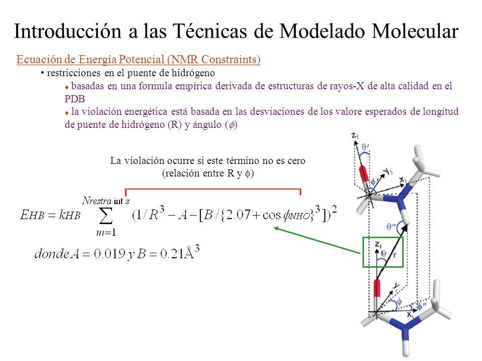 Introducción a las Técnicas de Modelado Molecular Ecuación de Energía Potencial (NMR Constraints) restricciones en el puente de hidrógeno basadas en u