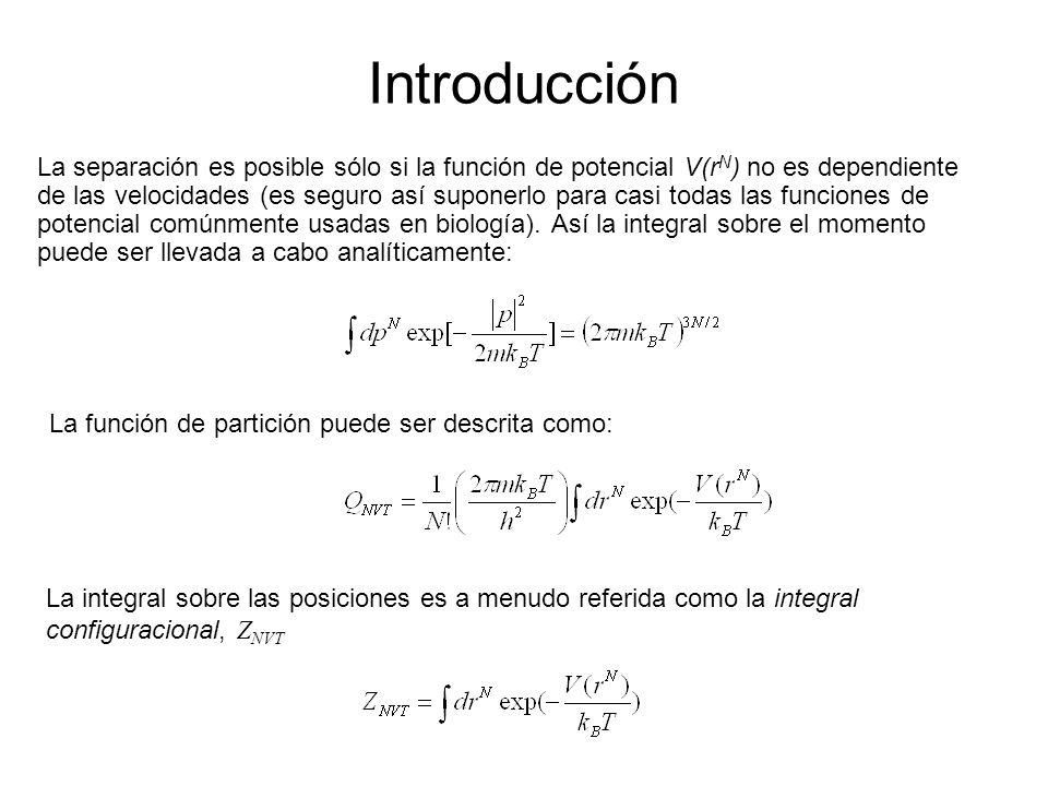 Calculando las propiedades por integración Cálculo del potencial promedio: El denominador Z, la integral configuracional no puede ser evaluada analíticamente, pero los métodos numéricos pueden dar la solución..