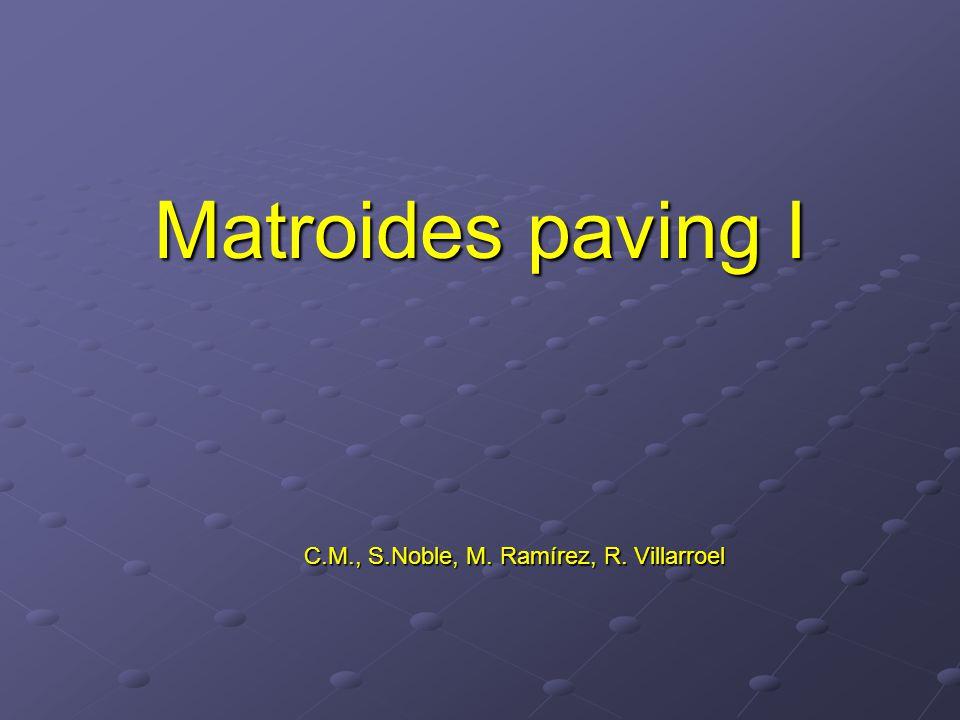 Matroides paving I C.M., S.Noble, M.Ramírez, R. Villarroel C.M., S.Noble, M.
