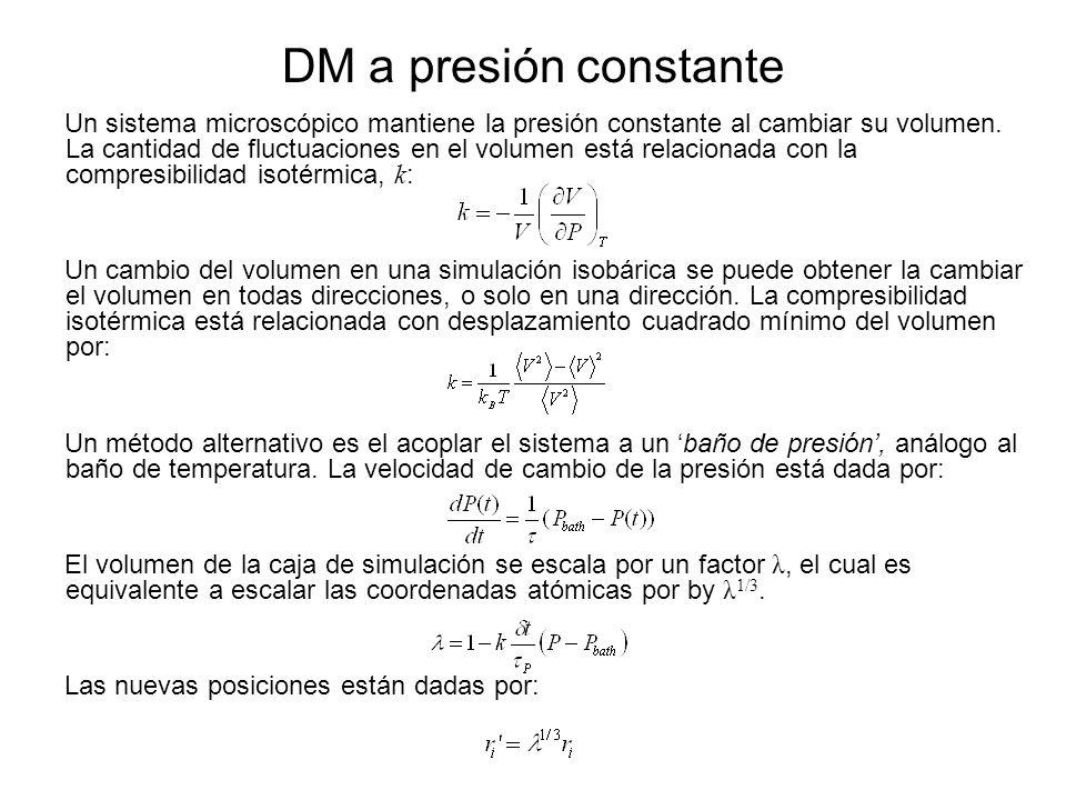 DM a presión constante Un sistema microscópico mantiene la presión constante al cambiar su volumen. La cantidad de fluctuaciones en el volumen está re