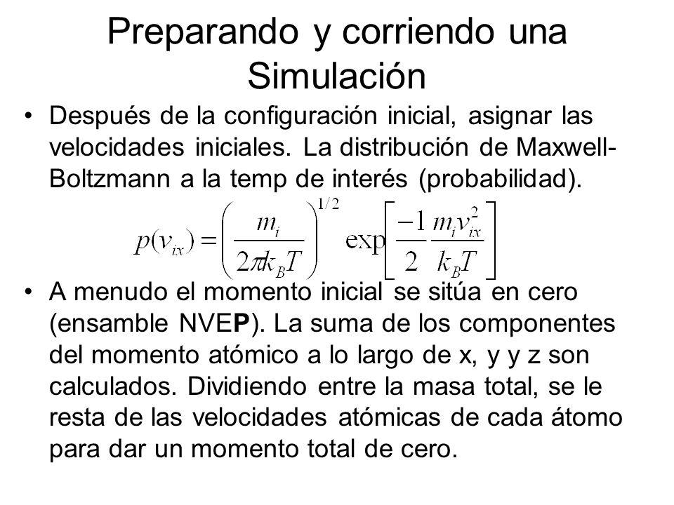 Preparando y corriendo una Simulación Después de la configuración inicial, asignar las velocidades iniciales. La distribución de Maxwell- Boltzmann a
