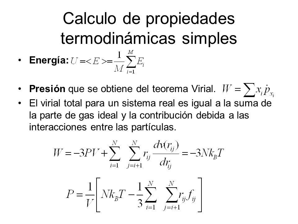 Calculo de propiedades termodinámicas simples Energía: Presión que se obtiene del teorema Virial. El virial total para un sistema real es igual a la s