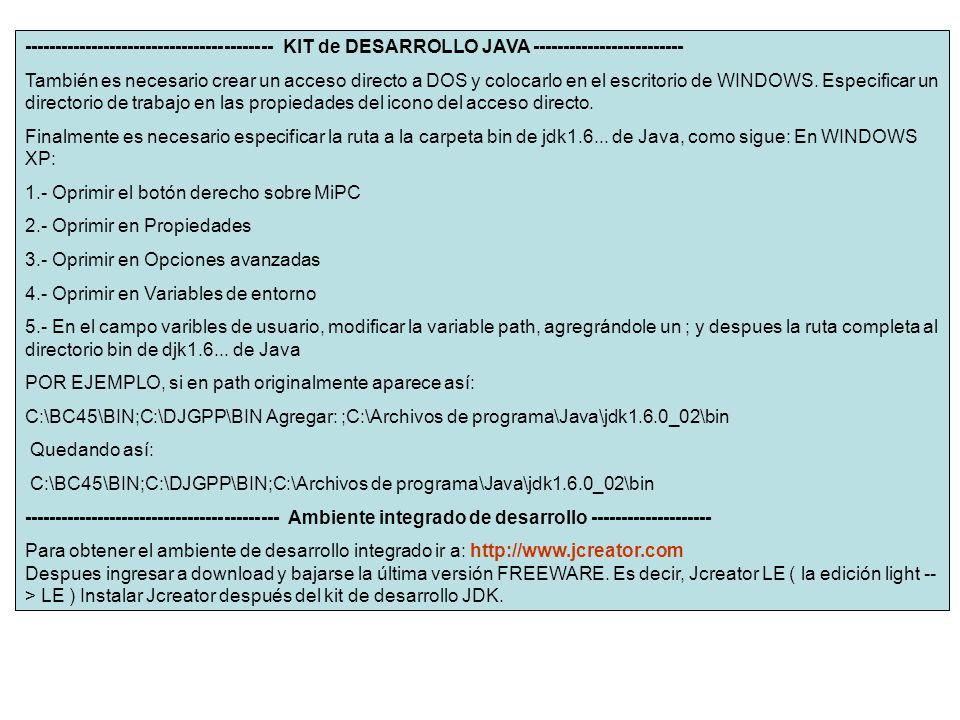 ----------------------------------------- KIT de DESARROLLO JAVA ------------------------- También es necesario crear un acceso directo a DOS y colocarlo en el escritorio de WINDOWS.
