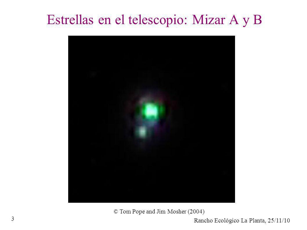 Rancho Ecológico La Planta, 25/11/10 3 Estrellas en el telescopio: Mizar A y B © Tom Pope and Jim Mosher (2004)