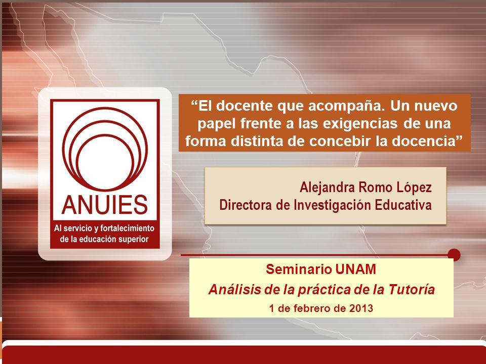 Alejandra Romo López Directora de Investigación Educativa Alejandra Romo López Directora de Investigación Educativa El docente que acompaña. Un nuevo