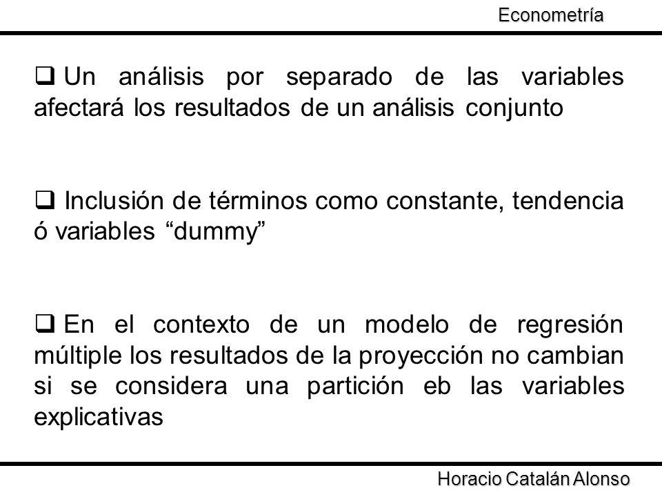 Taller de Econometría Un análisis por separado de las variables afectará los resultados de un análisis conjunto Inclusión de términos como constante,