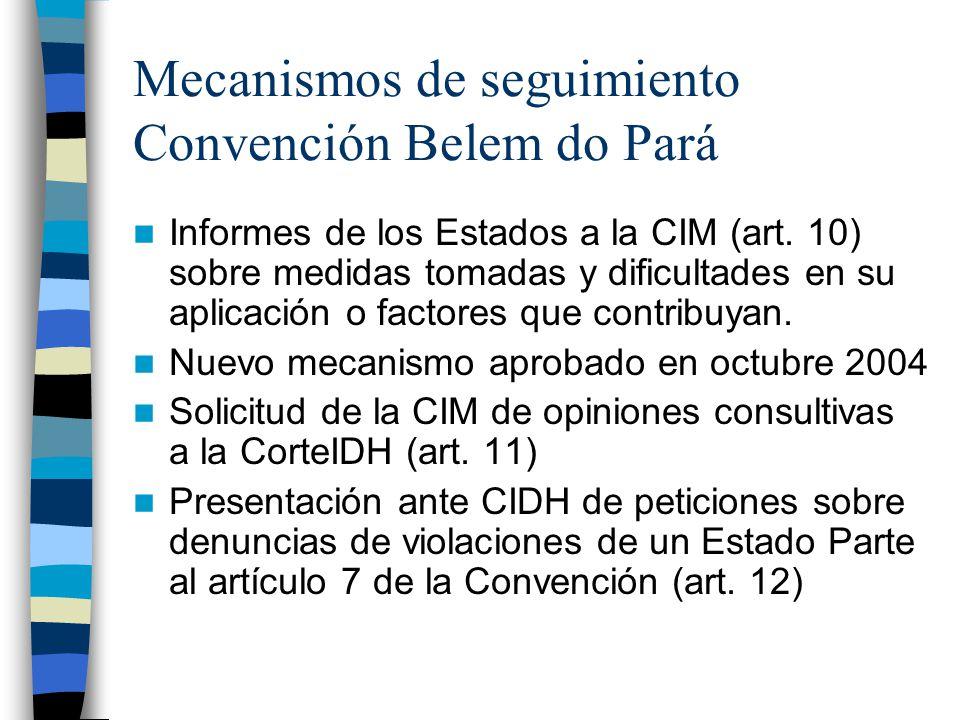 Mecanismos de seguimiento Convención Belem do Pará Informes de los Estados a la CIM (art.