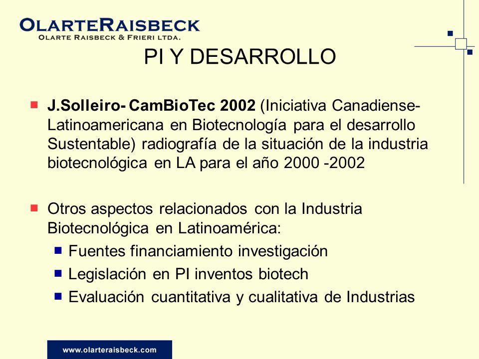 PI Y DESARROLLO J.Solleiro- CamBioTec 2002 (Iniciativa Canadiense- Latinoamericana en Biotecnología para el desarrollo Sustentable) radiografía de la