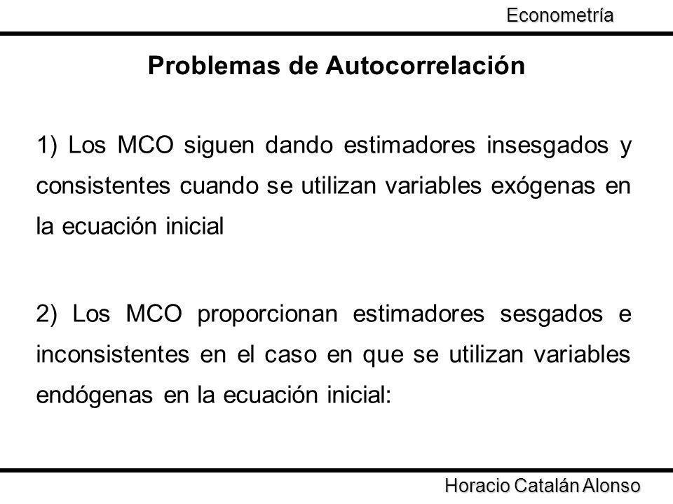 1) Los MCO siguen dando estimadores insesgados y consistentes cuando se utilizan variables exógenas en la ecuación inicial 2) Los MCO proporcionan est