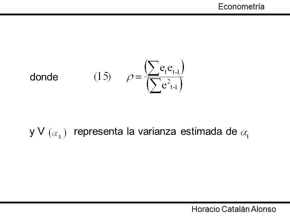 donde y V representa la varianza estimada de Horacio Catalán Alonso Econometría