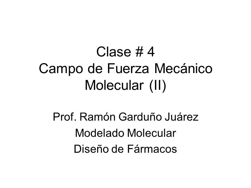 Derivadas de la Función de Energía Mecánico Molecular Muchas técnicas de modelado molecular que usan modelos de campo de fuerza requieren de las derivadas de la energía (i.e.