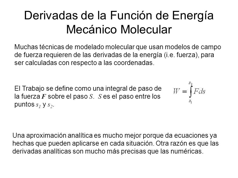 Fuerzas en dinámica molecular Las posiciones atómicas en la dinámica molecular se expresan invariablemente en términos de coordenadas Cartesianas.