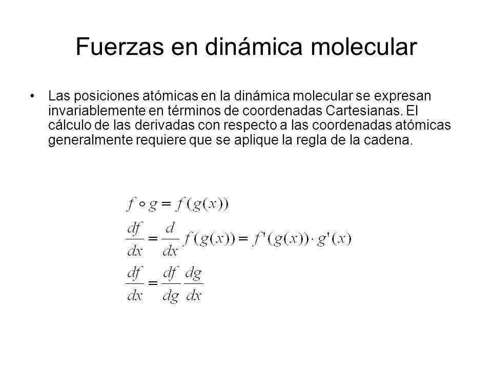 En el caso del potencial de Lennard-Jones, la función de energía depende de la distancia entre dos partículas r ij : La Regla de la Cadena nos da: Fuerzas en dinámica molecular