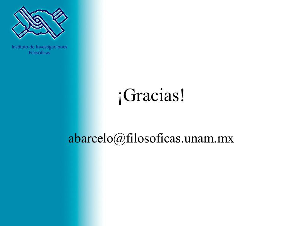 ¡Gracias! abarcelo@filosoficas.unam.mx