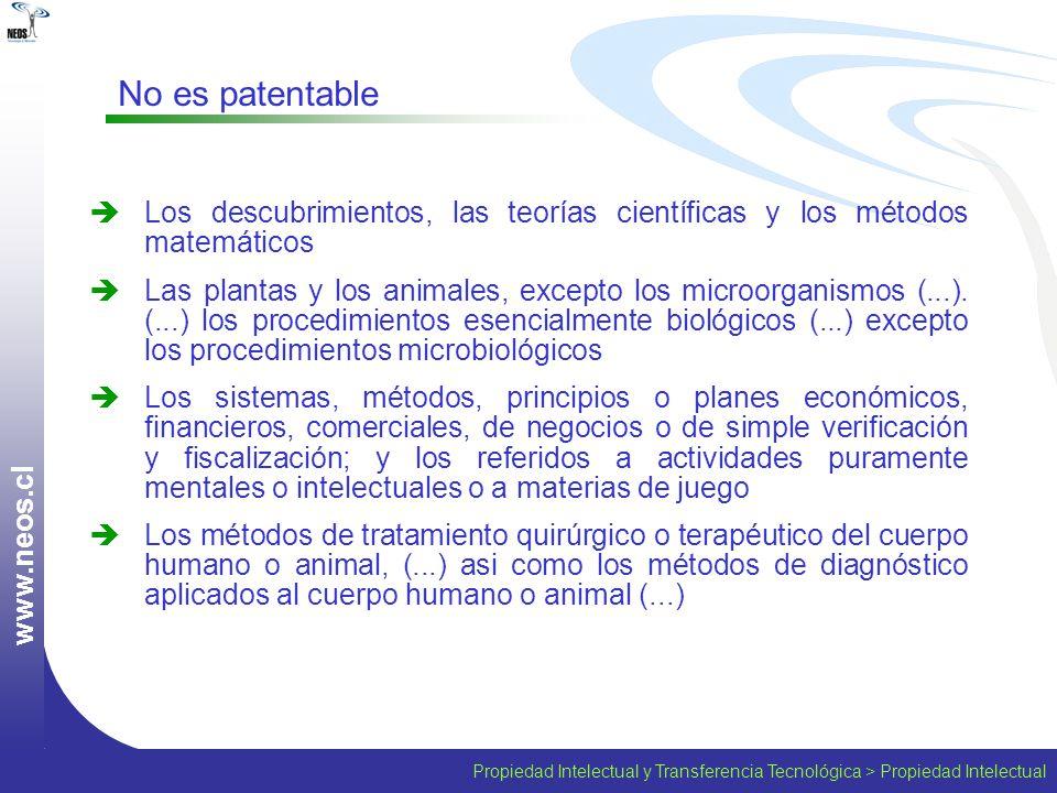 w w w. n e o s. c l Los descubrimientos, las teorías científicas y los métodos matemáticos Las plantas y los animales, excepto los microorganismos (..