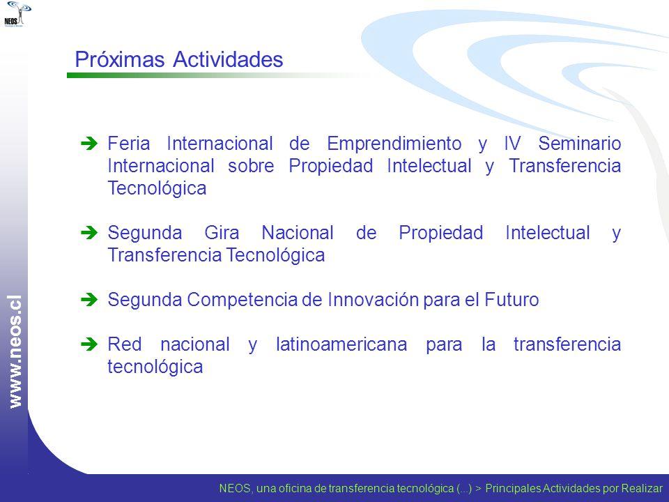 NEOS, una oficina de transferencia tecnológica (...) > Principales Actividades por Realizar w w w. n e o s. c l Feria Internacional de Emprendimiento
