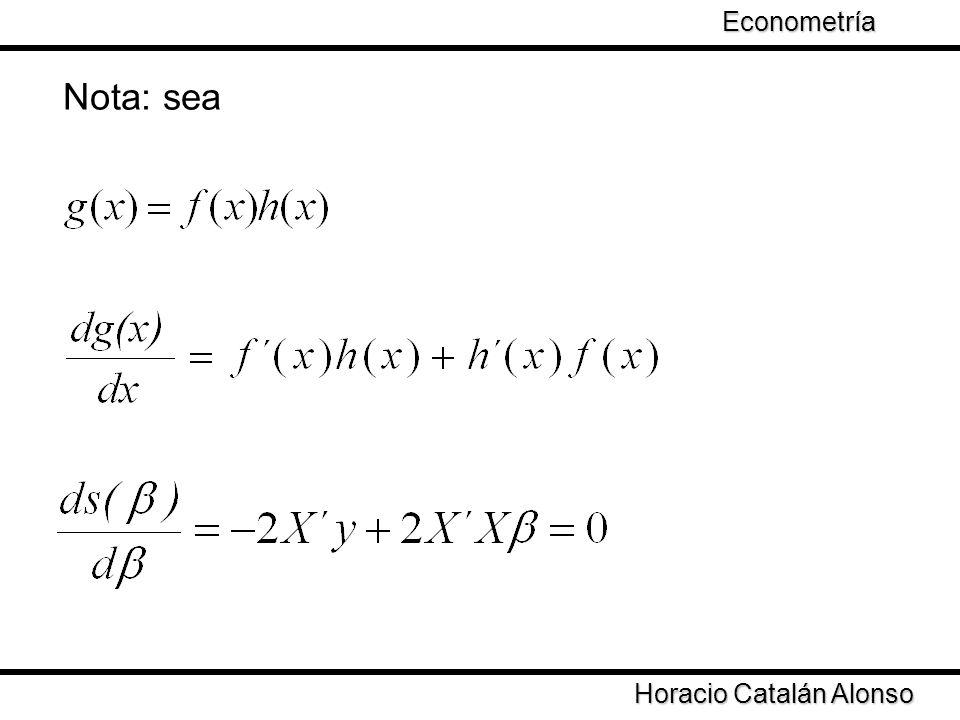 Taller de Econometría Horacio Catalán Alonso Econometría Nota: sea