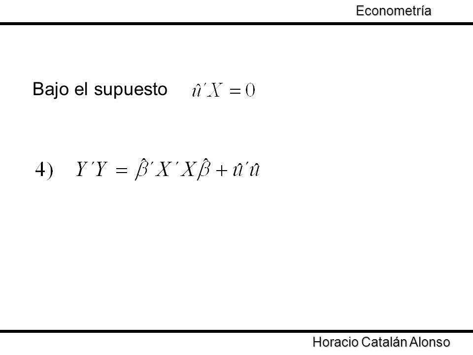 Horacio Catalán Alonso Econometría Bajo el supuesto