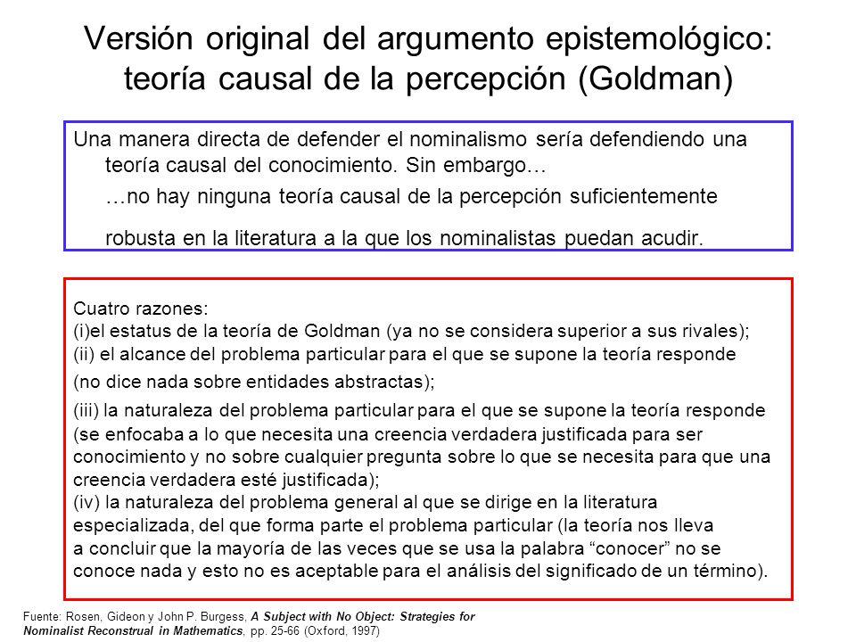 Versión original del argumento epistemológico: teoría causal de la percepción (Goldman) Una manera directa de defender el nominalismo sería defendiend