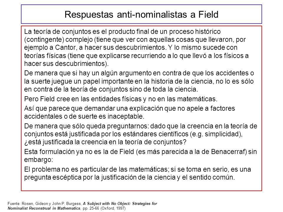 Respuestas anti-nominalistas a Field La teoría de conjuntos es el producto final de un proceso histórico (contingente) complejo (tiene que ver con aqu