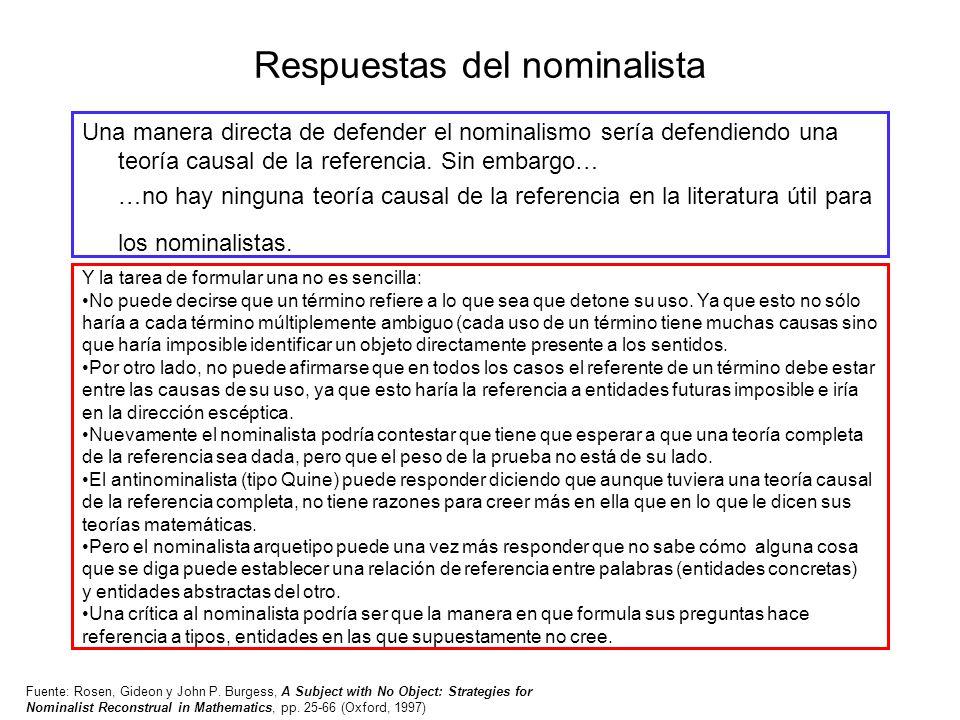 Respuestas del nominalista Una manera directa de defender el nominalismo sería defendiendo una teoría causal de la referencia. Sin embargo… …no hay ni