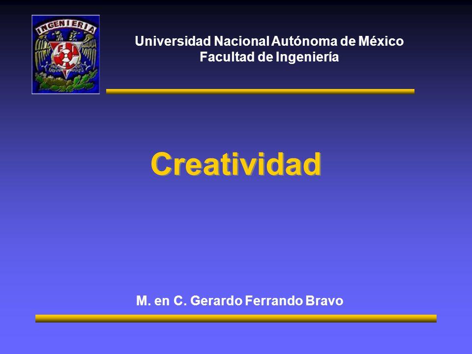 Universidad Nacional Autónoma de México Facultad de Ingeniería Creatividad M.